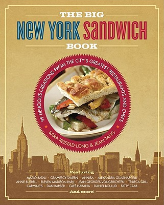 The Big New York Sandwich Cookbook By Reistad-long, Sara/ Tang, Jean