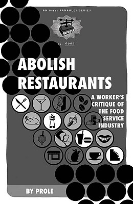 Abolish Restaurants By Prole. info