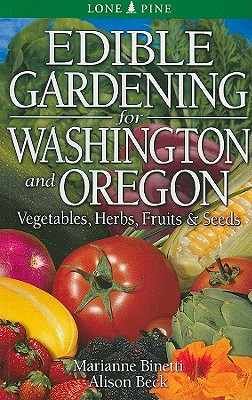 Edible Gardening for Washington & Oregon By Binetti, Marianne/ Beck, Alison